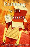 img - for Running with Scissors: A Memoir By Augusten Burroughs book / textbook / text book