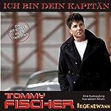 Tommy Fischer - Ich bin dein Kapitän