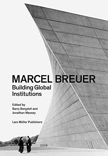 Book cover from Marcel Breuer: Building Global Institutions by Barry Bergdoll
