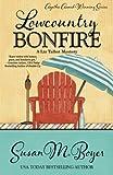 Lowcountry Bonfire (A Liz Talbot Mystery) (Volume 6)