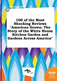 download ebook 100 of the most shocking reviews american grown: the story of the white house kitchen garden and gardens across america pdf epub