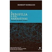 A pedofilia e suas narrativas: uma genealogia do processo de criminalização da pedofilia no Brasil