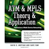 ATM & MPLS Theory & Application: Foundations of Multi-Service Networking