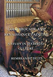 Gold Brocade and Renaissance Painting: A Study in Material Culture