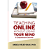 Teaching Online Without Losing Your Mind: A Comprehensive Overview