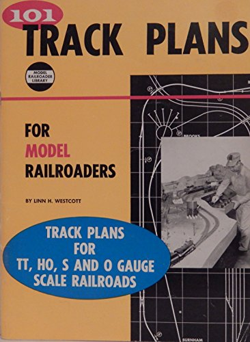 101 track plans for model railroaders: [for TT, HO, S, and O scale model railroads]