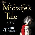 The Midwife's Tale: A Mystery | Sam Thomas