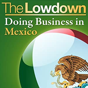 The Lowdown: Doing Business in Mexico Audiobook