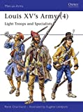 Louis XV's Army (4): Light Troops and Specialists (Men-at-Arms, Band 308)