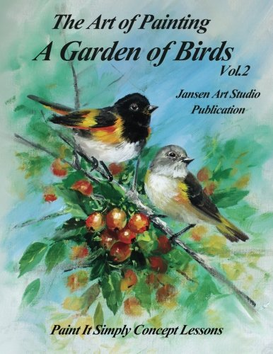 A Garden of Birds Volume 2: Paint It Simply Concept Lessons pdf