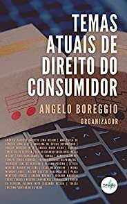TEMAS ATUAIS DE DIREITO DO CONSUMIDOR