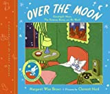 Over the Moon, Margaret Wise Brown, 0060761628