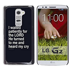 PC/Aluminum Funda Carcasa protectora para LG G2 D800 D802 D802TA D803 VS980 LS980 BIBLE I Waited Patiently For The Lord - Psalm 40:1 / JUSTGO PHONE PROTECTOR