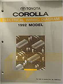 [SCHEMATICS_48YU]  Toyota Corolla Electrical Wiring Diagram 1992 Model: Toyota Motor  Corporation: Amazon.com: Books | 1992 Toyota Corolla Wiring Diagram |  | Amazon.com