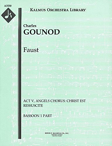 Faust (Act V, Angels Chorus: Christ est ressuscite): Bassoon 1 and 2 parts (Qty 4 each) [A3530]