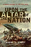 Upon the Altar of the Nation, Harry S. Stout, 0143038761