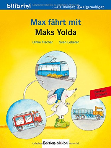 Max fährt mit: Maks Yolda / Kinderbuch Deutsch-Türkisch