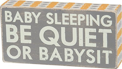 Primitives By Kathy Box Sign, Baby Sleeping Be Quiet or Babysit, 8