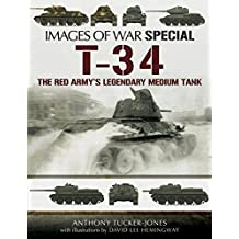 T-34: The Red Army's Legendary Medium Tank (Images of War Special)