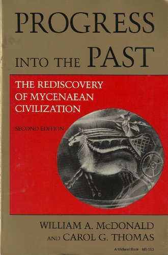 Progress Into the Past: The Rediscovery of Mycenaean Civilization (A Midland Book)