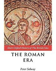 The Roman Era: The British Isles: 55 BC - AD 410