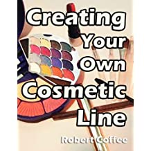 Creating your Own Cosmetic Line