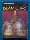 Islamic Art, David T. Rice, 019519926X