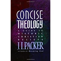Concise Theology: A Guide to Historic Christian Beliefs