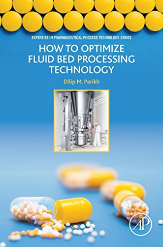 Fluid Part (How to Optimize Fluid Bed Processing Technology: Part of the Expertise in Pharmaceutical Process Technology Series)