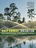 img - for Golf Course Irrigation: Environmental Design and Management Practices book / textbook / text book