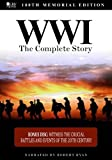 WWI: The Complete Story - 100th Memorial Edition
