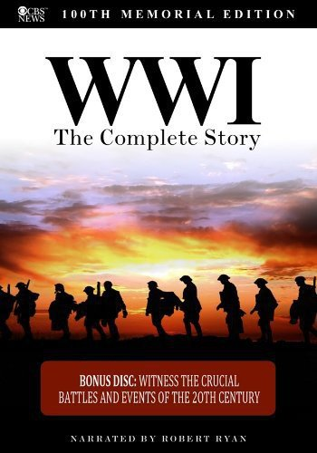(WWI: The Complete Story - 100th Memorial Edition)
