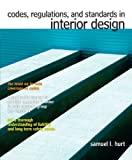 Codes, Regulations, and Standards in Interior Design Plus MyInteriorDesignKit, Hurt, Samuel L., 0132895404