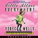 Little Altars Everywhere Hörbuch von Rebecca Wells Gesprochen von: Judith Ivey