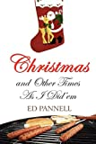 Christmas and Other Times As I Did 'Em, Ed Pannell, 1451232594