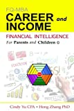 img - for Financial Intelligence for Parents and Children: Career and Income (FIFPAC FQ-MBA) (Volume 2) book / textbook / text book
