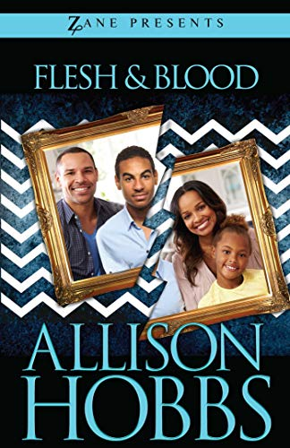 Flesh and Blood: A Novel (Zane Presents) by [Hobbs, Allison]