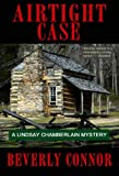 Front cover for the book Airtight Case: Lindsay Chamberlain Mystery #5 (Lindsay Chamberlain Mysteries) by Beverly Connor