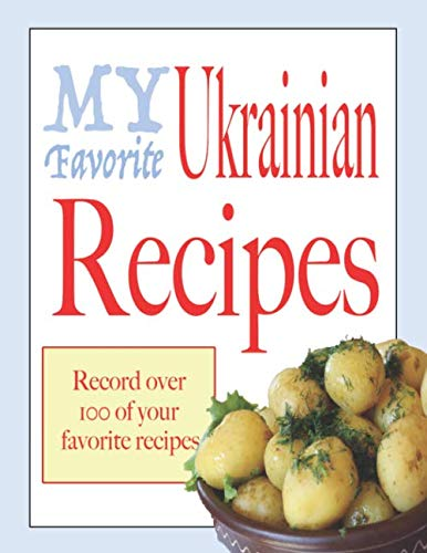 My Favorite Ukrainian recipes: Blank cookbooks to write in by Wanderlust mother