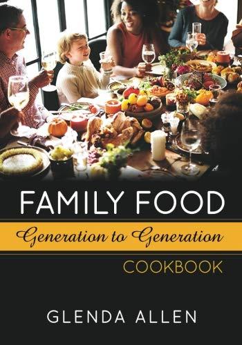 Family Food Generation to Generation by Glenda Allen