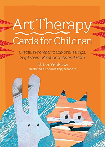Art Therapy Cards for Children: Creative Prompts to Explore Feelings, Self-Esteem, Relationships and More