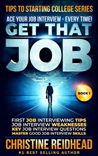 Get That Job! Ace Your Job Interview - Every Time! by Christine Reidhead ebook deal