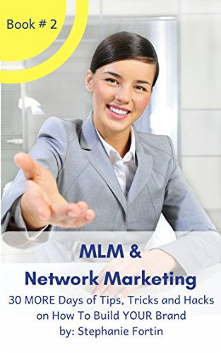 MLM & Network Marketing Book 2: 30 MORE Days of Tips, Tricks and Hacks on How To Build Your Brand (English Edition)