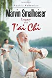 Marvin Smalheiser Legacy with Tai Chi