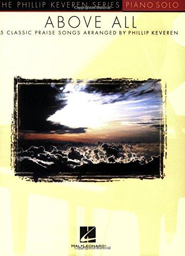 Download Above All: arr. Phillip Keveren The Phillip Keveren Series Piano Solo pdf