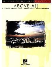 Above All: arr. Phillip Keveren The Phillip Keveren Series Piano Solo