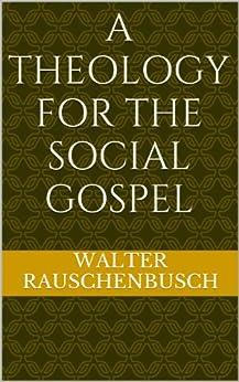 Theology for the social gospel a