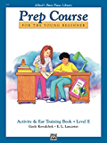 Alfred's Basic Piano Prep Course: Activity & Ear Training Book E (Alfred's Basic Piano Library)