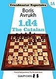 Grandmaster Repertoire 1a - 1. D4 - The Catalan-Boris Avrukh