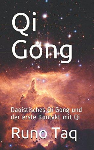 Qi Gong: Daoistisches Qi Gong und der erste Kontakt mit Qi Taschenbuch – 1. Juni 2018 Runo Taq Independently published 1983052272 Body